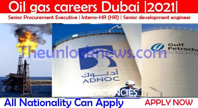 Oil gas careers Dubai  2021 